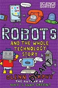 Glenn Murphy: Robots: The Whole Technology Story