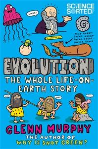 Glenn Murphy: Evolution: The Whole Life on Earth Story