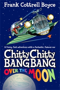 Frank Cottrell Boyce: Over the Moon: Chitty Chitty Bang Bang Book 4