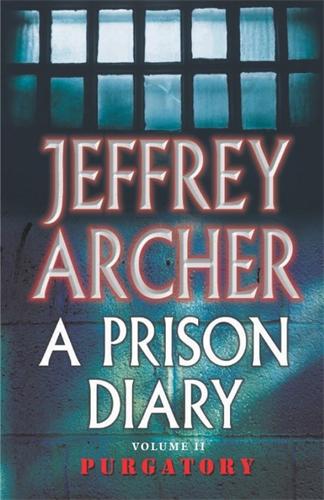 Jeffrey Archer: Purgatory – Wayland: A Prison Diary 2