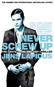 Never Screw Up: The Stockholm Noir Trilogy 2