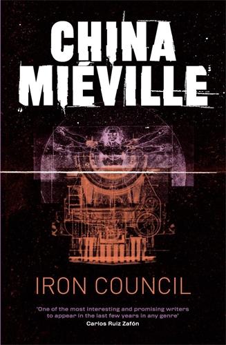 China Mieville: Iron Council: A Bas-Lag Novel 3