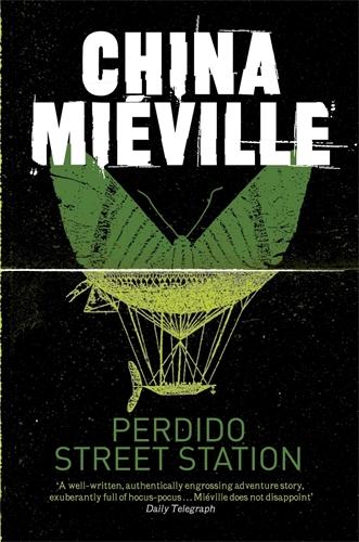 China Mieville: Perdido Street Station: A Bas-Lag Novel 1