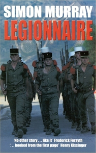 Simon Murray: Legionnaire: Five Years in the French Foreign Legion, the World's Toughest Army
