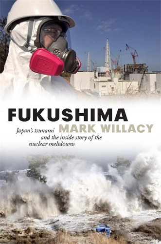 Fukushima - Mark Willacy