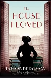 Tatiana De Rosnay: The House I Loved
