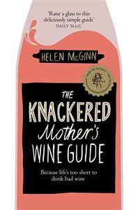 Helen McGinn: The Knackered Mother's Wine Club
