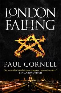 Paul Cornell: London Falling: Shadow Police 1