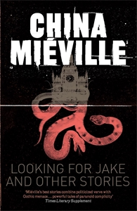 China Mieville: Looking for Jake