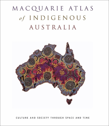 Macquarie Atlas of Indigenous Australia - Bill Arthur