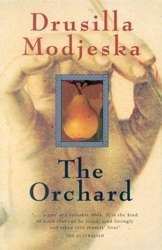 Drusilla Modjeska: The Orchard