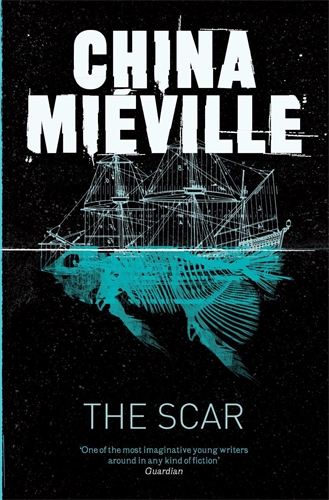 China Mieville: The Scar: A Bas-Lag Novel 2