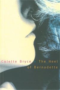 Colette Bryce: Heel of Bernadette