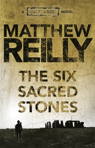 Matthew Reilly: The Six Sacred Stones: A Jack West Jr Novel 2