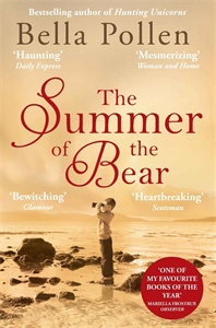Bella Pollen: The Summer of the Bear