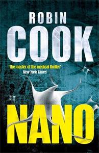 Robin Cook: Nano: A Pia Grazdani Novel 2