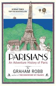 Graham Robb: Parisians