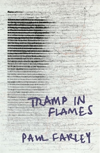 Paul Farley: Tramp in Flames