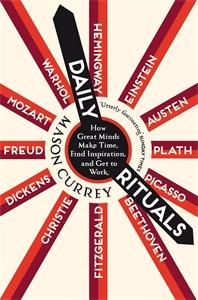 Mason Currey: Daily Rituals