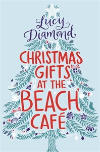 Lucy Diamond: Christmas Gifts at the Beach Café