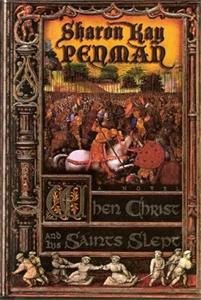 Sharon Penman: When Christ and His Saints Slept: Plantagenets 1