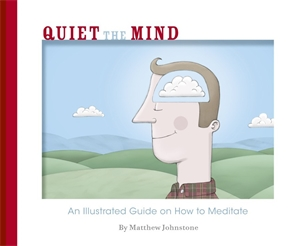 Matthew Johnstone: Quiet the Mind