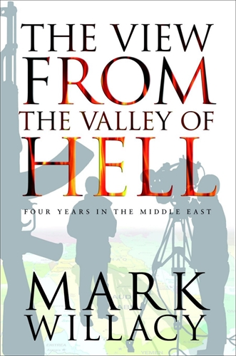 The View from the Valley of Hell - Mark Willacy
