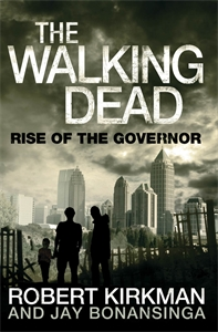 Jay Bonansinga: The Rise of the Governor: The Walking Dead 1
