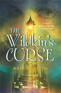 Kate Forsyth: The Wildkin's Curse: Chronicles of Estelliana 2