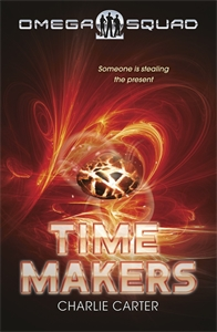 Charlie Carter: Time Makers: Omega Squad 3