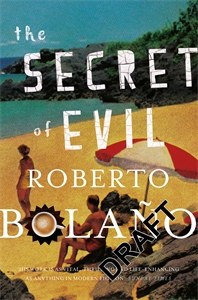 Roberto Bolaño: The Secret of Evil