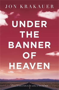 Jon Krakauer: Under the Banner of Heaven