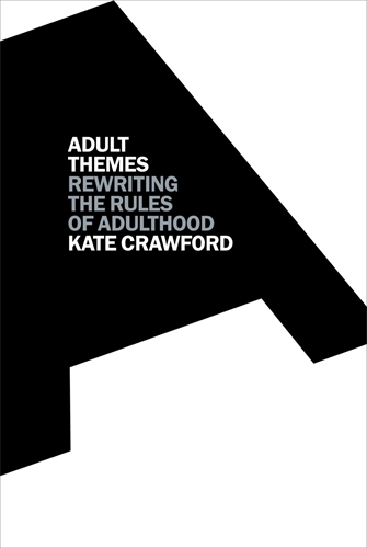 Kate Crawford: Adult Themes