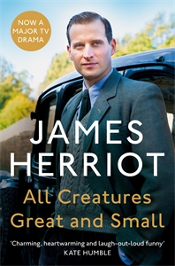James Herriot: All Creatures Great and Small: All Creatures Great and Small Book 1