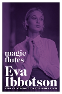 Eva Ibbotson: Magic Flutes