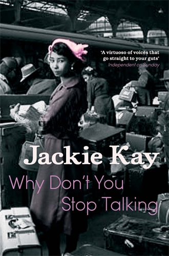 Jackie Kay: Why Don't You Stop Talking