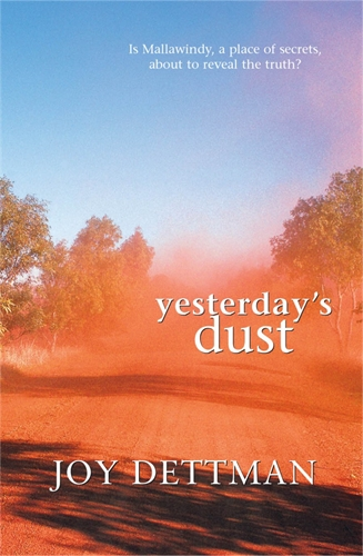 Joy Dettman: Yesterday's Dust: A Mallawindy Novel 2