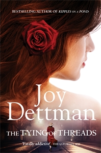 Joy Dettman: The Tying of Threads: A Woody Creek Novel 6