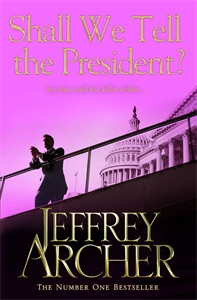 Shall We Tell The President: Kane and Abel Book 3