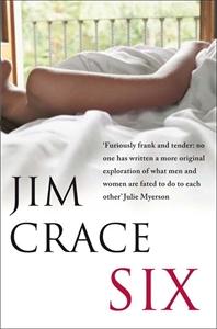 Jim Crace: Six