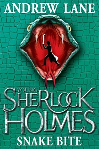 Andrew Lane: Snake Bite: Young Sherlock Holmes 5