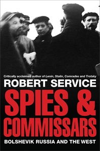 Robert Service: Spies and Commissars
