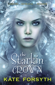 Kate Forsyth: The Starkin Crown: Chronicles of Estelliana 3