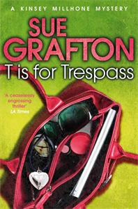 Sue Grafton: T is for Trespass: A Kinsey Millhone Novel 20
