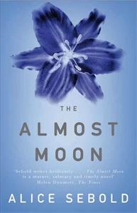 Alice Sebold: The Almost Moon