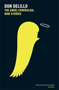 Don DeLillo: The Angel Esmeralda