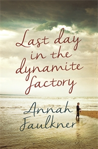 Annah Faulkner: Last Day in the Dynamite Factory