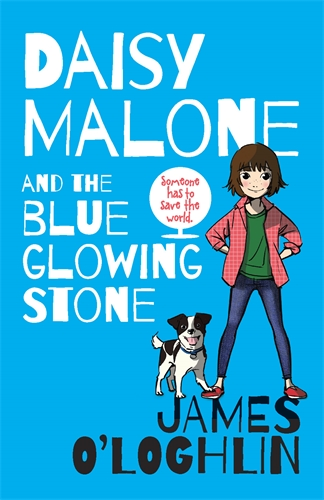 James O'Loghlin: Daisy Malone and the Blue Glowing Stone