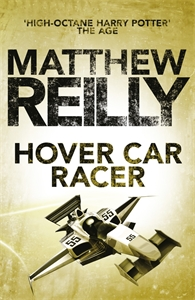 Matthew Reilly: Hover Car Racer