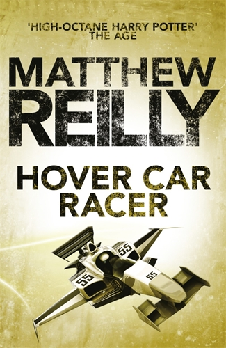 Matthew Reilly: Hover Car Racer